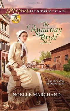 The Runaway Bride (Love Inspired Historical #145) by Noelle Marchand, Jul 2012