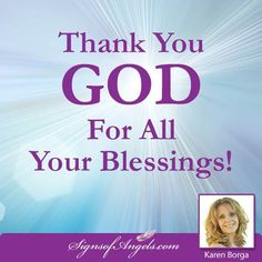 I am filled with gratitude for all you have provided for me. Thank you GOD.