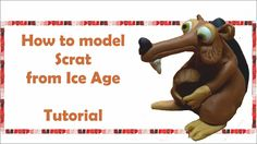 How to make Scrat from Ice Age   Polymer clay   Fondant   Fimo   Tutorial