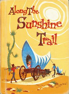 Along the Sunshine Trail – 1950's Elementary School Reading Book