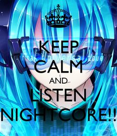 Keep-calm-and-listen-nightcore by deadgirl1234 on DeviantArt