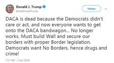 DACA is dead! Trump blasts no borders Democrats as he claims Obamas amnesty will grow -  President declares that he's no longer willing to negotiate over DACA  Had given Congress 6 months to write the Obama-era program into law  That deadline came and went four weeks ago  White House claims DACA will be a lure for illegal immigrants unless a border wall stops them  DACA only covered people brought to the U.S. as children by June 2012  By David Martosko Us Political Editor For Dailymail.com…