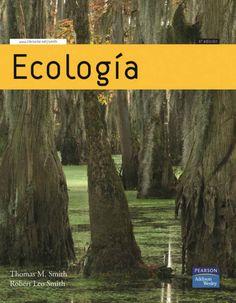 ECOLOGÍA Autores: Robert L. Smith y Thomas Smith   Editorial: Pearson  Edición: 6 ISBN: 9788478290840 ISBN ebook: 9788483227015 Páginas: 776 Área: Ciencias y Salud Sección: Biología y Ciencias de la Salud http://www.ingebook.com/ib/NPcd/IB_BooksVis?cod_primaria=1000187&codigo_libro=1293