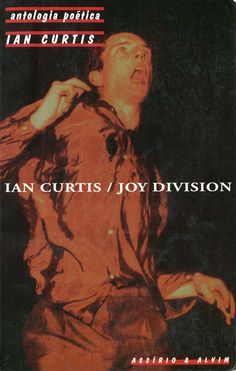 Misterioso Impossível: Ian Curtis / Joy Division - Antologia Poética (Assírio & Alvim, 1996)