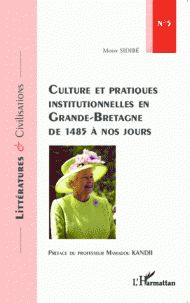 Mody Sidibé - Culture et pratiques institutionnelles en Grande-Bretagne de 1485 à nos jours. http://cataloguescd.univ-poitiers.fr/masc/Integration/EXPLOITATION/statique/recherchesimple.asp?id=183804961
