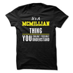 Its A MCMILLIAN Thing You Couldnt Possibly Understand - #personalized gift #bridal gift. SAVE => https://www.sunfrog.com/Names/Its-A-MCMILLIAN-Thing-You-Couldnt-Possibly-Understand.html?68278