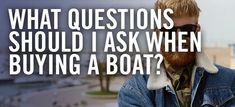 If you're buying your first boat for yourself or someone else, you might yourself overwhelmed with the amount of choices available. You can narrow down your search by asking the right questions, and that's what this article is all about. What questions should I ask when buying a boat? You might be surprised at how simple and easy it can be to find exactly what you're looking for.