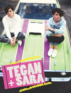 》》Tegan And Sara《《  My favorite band in the whole wide world:-)! I'll forever be [ N] [♥] with {~}{Sara}{~}