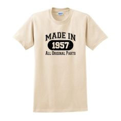 Made in 1957 All Original Parts Funny Birthday T-Shirt
