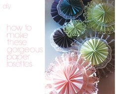 beautiful paper rosettes DIY