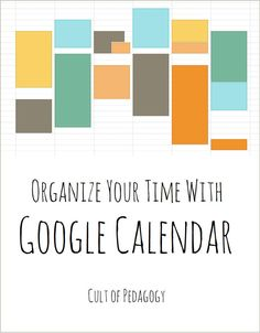 Organize Your time with Google Calendar - A few months ago, I decided to give Google Calendar a serious try, and it has been awesome. Once you've integrated it into your life, you'll never want to go back to paper.