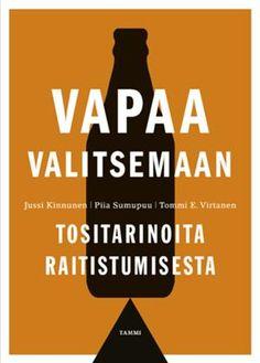 Vapaa valitsemaan - Piia Sumupuu, Tommi Virtanen, Jussi Kinnunen - #kirja