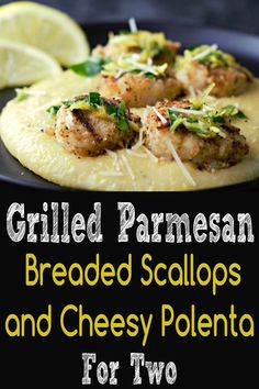 Grilled Parmesan Breaded Scallops and Cheesy Polenta Recipe for Two Polenta Recipes, Entree Recipes, Fish Recipes, Lunch Recipes, Seafood Recipes, Breakfast Recipes, Dinner Recipes, Cooking Recipes, Healthy Recipes