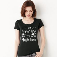 Hogwarts wasn't hiring so I teach muggles instead #loveneedwant #harrypotter #teacher