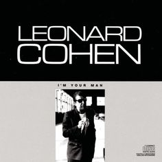 """Free piano sheet music I'm Your Man by Leonard Cohen. """"I'm Your Man"""" is a song by Leonard Cohen from the album with the same name, released in The album marked Cohen's further move to a m Leonard Cohen, Adam Cohen, Musica Disco, Thing 1, Best Albums, Piano Sheet Music, Your Man, Music Albums, Love Songs"""
