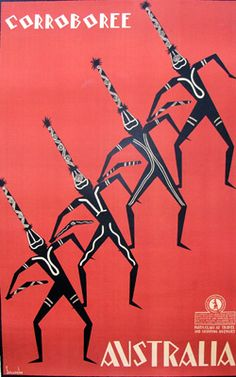 1934 Australian National travel Association poster, 'Corroboree/ Australia', artwork by Gert Sellheim Vintage Travel Posters, Vintage Ads, Retro Design, Graphic Design, Posters Australia, Melbourne, Australian Vintage, Tourism Poster, Art Graphique