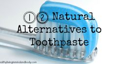 12 Natural Alternatives to Toothpaste