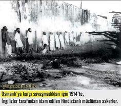 Çanakkalede Osmanlıya Karşı Savaşmayı Red ettikleri için  İngilizler Tarafından Kurşuna dizilen  Pakistan Bangladeş ve Hindistan'lı Müslümanlar  Sizler ŞEHİTSİNİZ RUHUNUZ ŞAD OLSUN ( Mubariz )