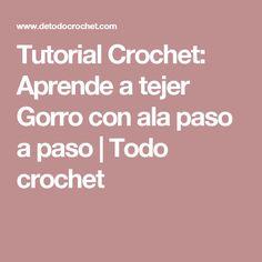 Tutorial Crochet: Aprende a tejer Gorro con ala paso a paso    Todo crochet