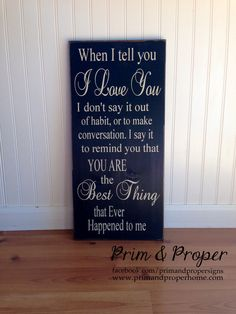 When I Tell You That I Love You I Don't Say It by PrimandProperToo, $34.00
