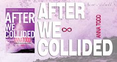 """NEW ADULT E DINTORNI: AFTER WE COLLIDED """"After Series #2"""" di Anna Todd"""