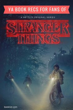 YA Book Recs For Fans Of STRANGER THINGS on Netflix