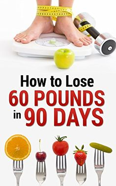 HOW TO LOSE 60 POUNDS IN 90 DAYS ** FIND OUT @ http://www.easy-breakfast.com/books/10559/?435