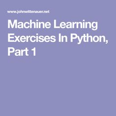 Machine Learning Exercises In Python, Part 1