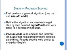 STEPS IN PROBLEM SOLVING First produce a general algorithm (one canuse pseudo…