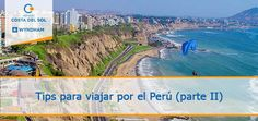 Costa del Sol te aconseja: Tips para viajar por el Perú para 2 | En la primera parte de consejos para viajar por el Perú, ya te brindamos algunos tips para disfrutar al máximo tu corrido por las maravillas que nos brinda este país gracias a su  gran variedad de culturas, climas y geografía, que lo convierte en un lugar único.