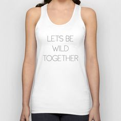 Let's Be Wild Together Unisex Tank Top by Good Sense - $22.00 #Let'sBeWildTogether #Let's #Be #Wild #Together #Love #society6 #tanks #tanktops #americanapparel