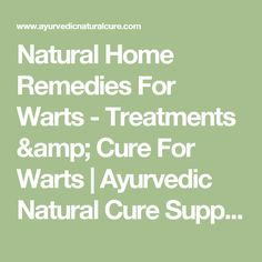 Natural Home Remedies For Warts - Treatments & Cure For Warts | Ayurvedic Natural Cure Supplements