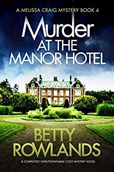 Murder at the Manor Hotel: A completely unputdownable cozy mystery novel (A Melissa Craig Mystery Book by Betty Rowlands - Bookouture Cozy Mysteries, Best Mysteries, Book Club Books, New Books, Books To Read, Mystery Novels, Mystery Series, Cotswolds Hotels, Book Nooks
