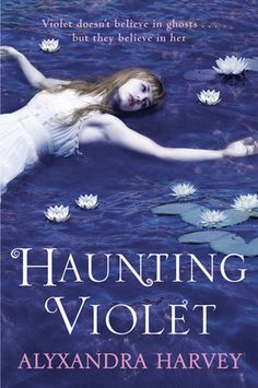 """Read """"Haunting Violet"""" by Alyxandra Harvey available from Rakuten Kobo. Violet Willoughby doesn't believe in ghosts. After spending years participating in her mother's. Ya Books, Great Books, Books To Read, Kindle, Reading Levels, Ghost Stories, Historical Fiction, Book Worms, The Book"""