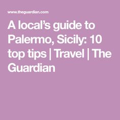 It may still be basking in the glow of being Italian Capital of Culture 2018 but the city has been a cultural melting pot since antiquity Palermo Sicily, Melting Pot, 10 Top, The Guardian, Tips, Travel, Viajes, Destinations, Traveling
