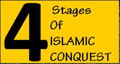 """4 Stages of Islamic Conquest: STAGE 1: INFILTRATION STAGE 2:   CONSOLIDATION OF POWER STAGE 3: OPEN WAR w/ LEADERSHIP & CULTURE STAGE 4: Totalitarian ISLAMIC """"THEOCRACY"""""""