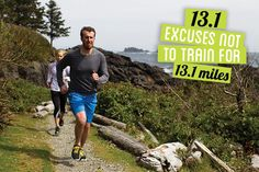 13.1 excuses to not train for 13.1 miles