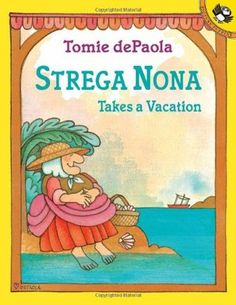 Strega Nona Takes a Vacation Strega Nona 8