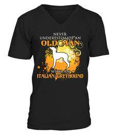 # Old Man With Italian Greyhound Funny Gifts T-shirt .  Shirts says: Old Man With Italian Greyhound Shirt.Best present for Halloween, Mother's Day, Father's Day, Grandparents Day, Christmas, Birthdays everyday gift ideas or any special occasions.HOW TO ORDER:1. Select the style and color you want:2. Click Reserve it now3. Select size and quantity4. Enter shipping and billing information5. Done! Simple as that!TIPS: Buy 2 or more to save shipping cost!This is printable if you purchase only…