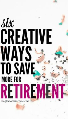 Struggling to catch up on your savings? If so here are six creative ways to save more for retirement. (Even if you don't currently earn a ton of money. Saving For Retirement, Early Retirement, Retirement Planning, Financial Planning, Ways To Save Money, Money Saving Tips, Retirement Quotes, Retirement Funny, Business Quotes