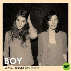 Mutual Friends Acoustic, an album by BOY on Spotify