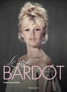 Le Style Bardot - HENRY JEAN SERVAT