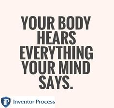 Inventor Process -Helping Inventors Protect and Market Ideas Mind Body Soul, Staying Positive, Inventions, Everything, Mindfulness, Positivity, Marketing, Motivation, Sayings