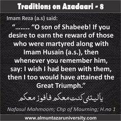 Traditions on Azadari -  8 #Ahlebait #Muharram #WhyWeMourn #WhoIsHusain #NoDayLikeAshura #ImamHusain #Azadari #Muharram