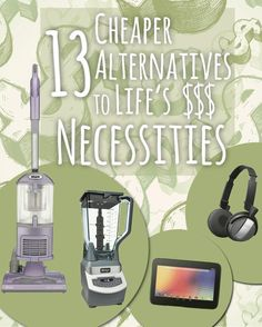 13 Cheaper Alternatives To Life's Expensive Necessities