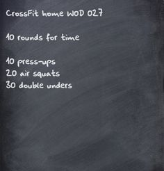 10 press up 20 air squats 30 DUs....10 rounds for time
