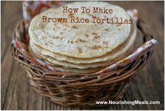 Nourishing Meals: How To Make Brown Rice Flour Tortillas (gluten-free, vegan). ☀CQ #glutenfree #vegan