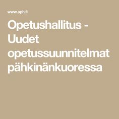 Opetushallitus - Uudet opetussuunnitelmat pähkinänkuoressa Teaching English, Curriculum, Language, Classroom, Teacher, Thoughts, Education, Learning, School