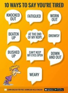 10 ways to say your tired