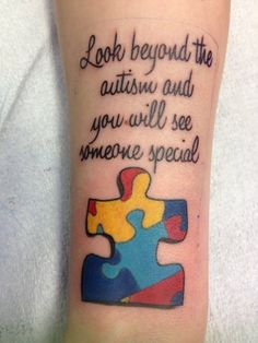 Autism tatoo...love the quote! I would love to get something like this for my…